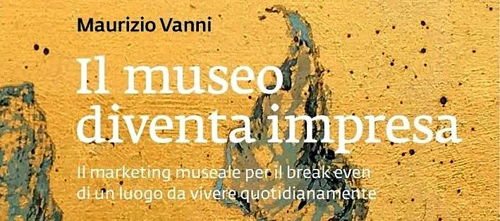 IL MUSEO DIVENTA IMPRESA - TRENTO