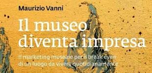 IL MUSEO DIVENTA IMPRESA
